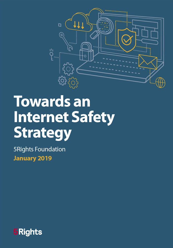 5Rights Foundation: Towards an Internet Safety Strategy