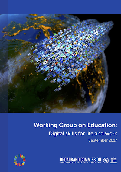 UN Broadband Commission Education Working Group Report: Digital Skills for Life and Work